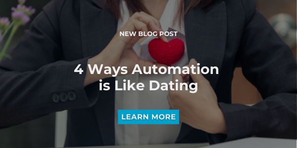 https://www.docuphase.com/blog/4-ways-automation-is-like-dating
