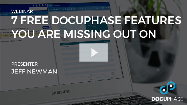 7 Free DocuPhase Features You Are Missing Out On