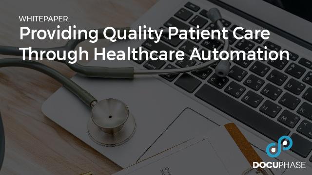 Providing Quality Patient Care Through Healthcare Automation