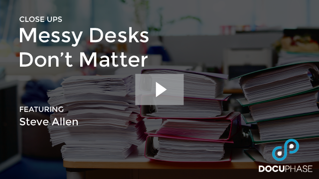 MESSY DESKS DON'T MATTER