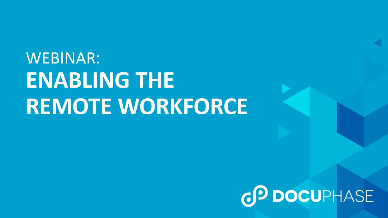 WEBINAR: Enabling the Remote Workforce