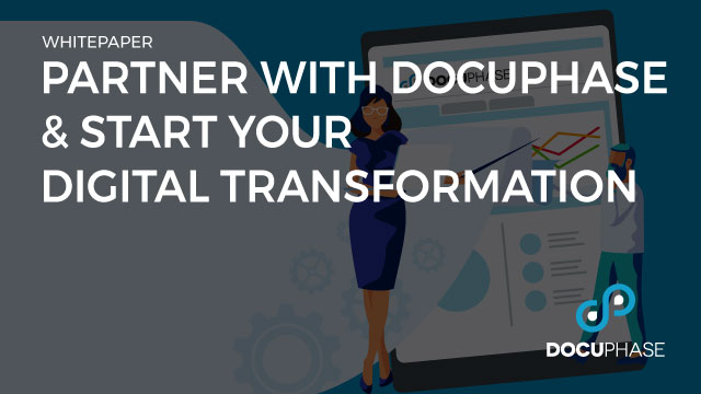 Partner with DocuPhase & Start Your Digital Transformation